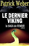 Le Dernier Viking (La Saga de Fenrir t. 2)