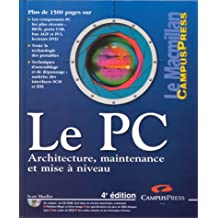 Le PC. Architecture, maintenance et mise à niveau, 4ème édition