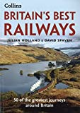 Britain's Best Railways - 50 of the greatest journeys around Britain