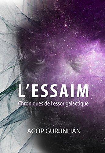 L'essaim: Chroniques de l'essor galactique par Agop Gurunlian