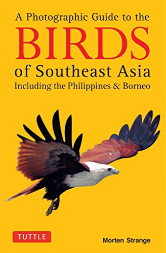 [Photographic Guide to the Birds of Southeast Asia: Including the Philippines and Borneo] (By: Morten Strange) [published: November, 2014]
