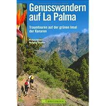 Genusswandern auf La Palma: Traumtouren auf der grünen Insel der Kanaren