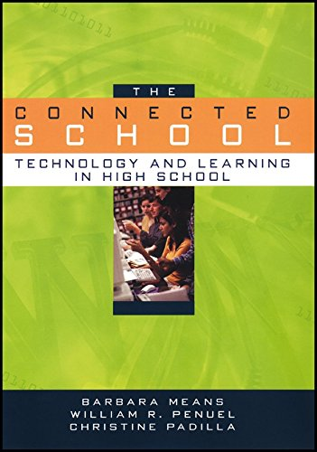 [(The Connected School : Technology and Learning in High School)] [By (author) Barbara Means ] published on (July, 2008)