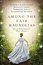 Among the Fair Magnolias: Four Southern Love Stories by Tamera Alexander (2015-07-14)