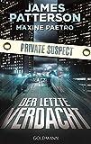 Der letzte Verdacht. Private Suspect: Thriller von James Patterson