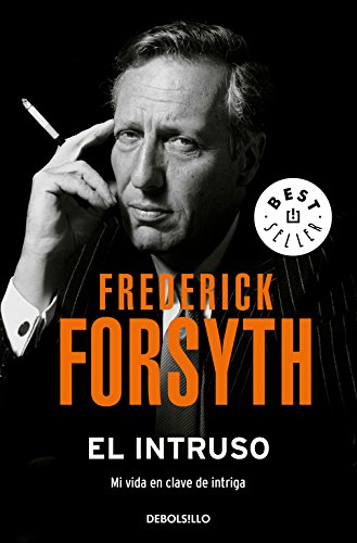 El intruso: Mi vida en clave de intriga (BEST SELLER)