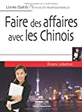 Telecharger Livres Faire des affaires avec les Chinois (PDF,EPUB,MOBI) gratuits en Francaise