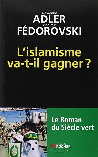 L'islamisme va-t-il gagner ? : Le roman du siècle vert par Alexandre Adler, Vladimir Fédorovski