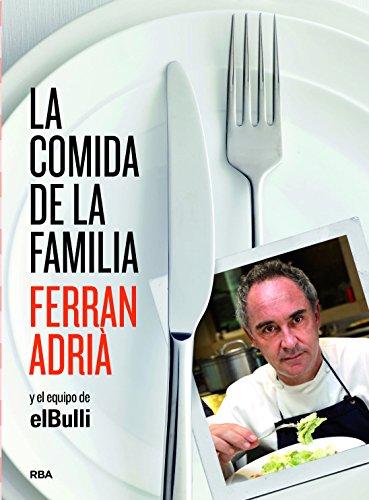 La comida de la familia (GASTRONOMÍA Y COCINA) por Ferran Adrià