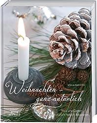 Weihnachten - ganz natürlich: Haus und Garten natürlich festlich dekorieren