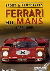 Ferrari au Mans 1968-1999 : Sport & prototypes
