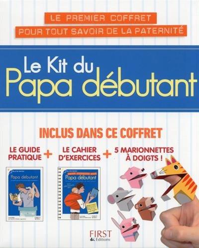 Le kit du Papa débutant : Inclus dans ce coffret : Le guide pratique + Le cahier d'exercices + 5 marionnettes à doigts !