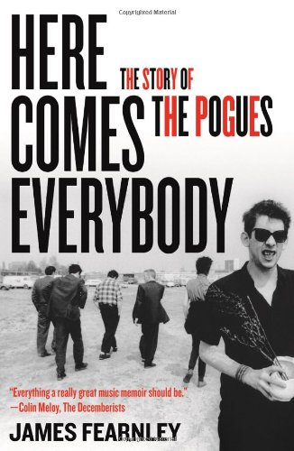 Here Comes Everybody: The Story of the Pogues por James Fearnley