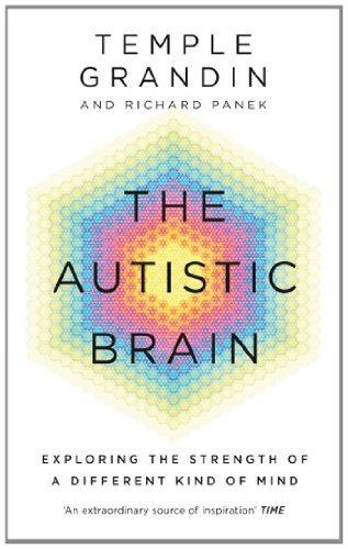 By Temple Grandin The Autistic Brain