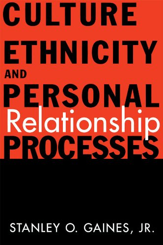 Culture, Ethnicity, and Personal Relationship Processes por Stanley O. Gaines Jr.