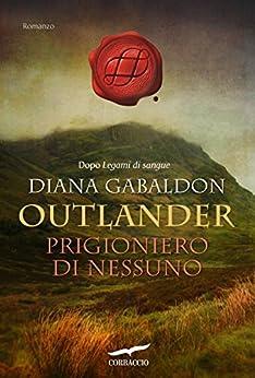 Outlander. Prigioniero di nessuno: Outlander #15 di [Gabaldon, Diana]