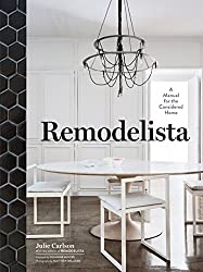 Remodelista: A Manual for the Considered Home by Julie Carlson (26-Nov-2013) Hardcover