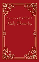 Lady Chatterley. Klassiker der erotischen Weltliteratur