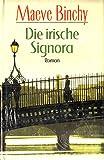 Die irische Signora. Roman. Aus dem Engl. von Christa Prummer-Lehmair .. - Maeve Binchy