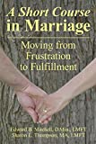 A Short Course in Marriage: From Frustration to Fullfillment (English Edition)