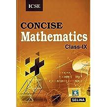 Selina ICSE Concise Mathematics for Class 9 (2018-19 Session)