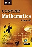 #8: Selina ICSE Concise Mathematics for Class 9 (2018-19 Session)
