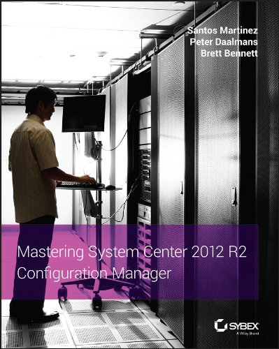 Mastering System Center 2012 R2 Configuration Manager por Santos Martinez