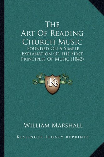 The Art of Reading Church Music: Founded on a Simple Explanation of the First Principles of Music (1842)