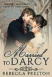 Married To Darcy: A Pride & Prejudice Regency Variation