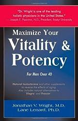 Maximize Your Vitality & Potency by Jonathan V Wright (1999-01-01)