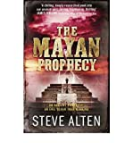 [(The Mayan Prophecy)] [Author: Steve Alten] published on (March, 2011)