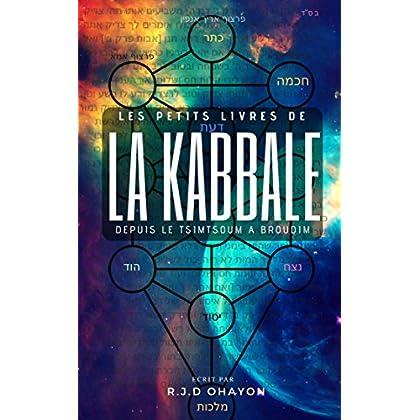 Les Petits Livres de la Kabbale: Genèse et Tsimtsoum: La Cabale pour Tous, Expliquée Simplement, Comprenez Facilement les bases de la Mystique Juive.