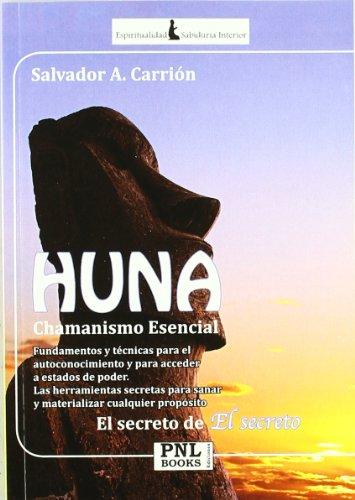 Huna : chamanismo esencial