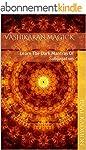 Vashikaran Magick: Learn The Dark Man...