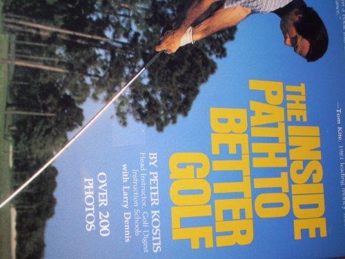 The inside path to better golf by Peter Kostis (1982-08-02) par Peter Kostis