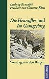 Die Heuraffler und Im Gamsgebirg: Vom Jagen in den Bergen