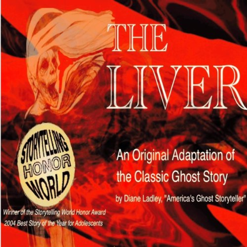 The Liver: An Award-winning Adaptation of the Classic Ghost Story -