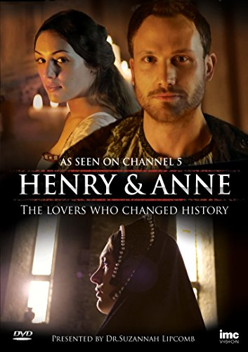 Henry VIII & Anne Boleyn -The Lovers Who Changed History (as seen on Channel 5) Presented by Suzannah Lipscomb [DVD] [UK Import] (History Channel-dvd)