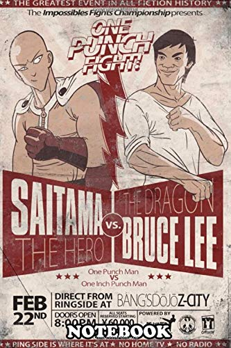"""Notebook: The Impossibles Fights Championship Presents Saitama Vs , Journal for Writing, College Ruled Size 6\"""" x 9\"""", 110 Pages"""