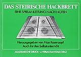 Das steirische Hackbrett: Eine Spielanleitung nach Noten. Bearbeite und erweiterte Ausgabe der Kainz-Hackbrettfibel. Auch für den Selbstunterricht