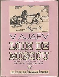 Loin de Moscou par Vassili Ajaïev