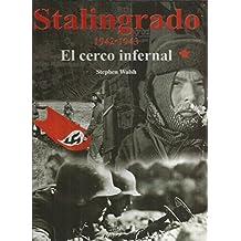 Stalingrado, 1942-1943: El Cerco Infernal
