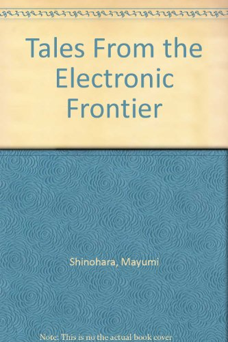 Tales From the Electronic Frontier