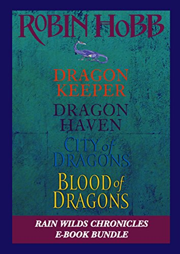 The Rain Wilds Chronicles: Dragon Keeper, Dragon Haven, City of Dragons, and Blood of Dragons (English Edition) (Keeper Chronicles)