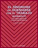 El síndrome de quemarse por el trabajo (burnout): Una enfermedad laboral en la sociedad del bienestar (Psicología)