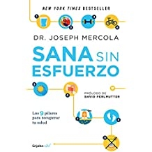 Sana sin esfuerzo/Effortless Healing: 9 Simple Ways to Sidestep Illness, Shed Ex cess Weight, and Help Your Body Fix Itself: 9 sencillos pasos para ... pierdas peso y recuperes tu salu d