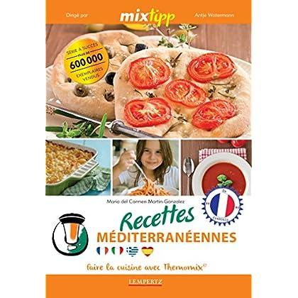 MIXtipp: Recettes Méditerranéennes (francais): faire la cuisine avec Thermomix® (Kochen mit dem Thermomix)