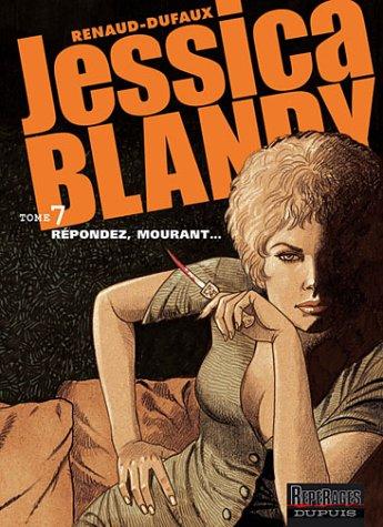 Jessica Blandy, tome 7 : Répondez, mourant...