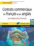 Contrats commerciaux en français et en anglais : 40 modèles prêts à lemploi (1Cédérom)