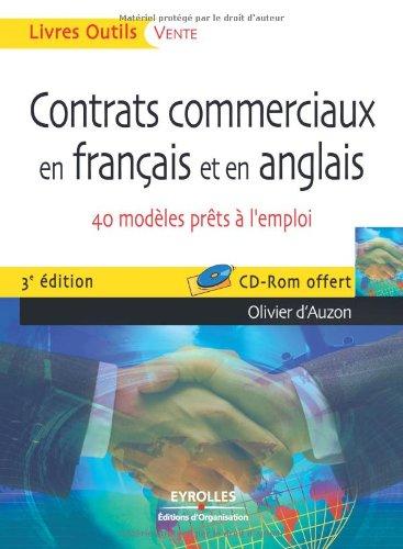 Contrats commerciaux en français et en anglais: 40 modèles prêts à l'emploi. Cd-Rom offert. par Olivier d'Auzon